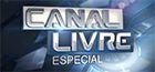Canal Livre - Especial