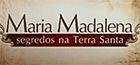 Especial: Maria Madalena