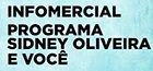 Infomercial - Programa Sidney Oliveira e Você