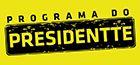 Programa do Presidente