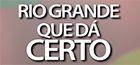 Rio Grande Que Dá Certo