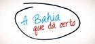 A Bahia que dá Certo