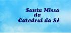 Religioso - Missa Da Catedral Da Sé
