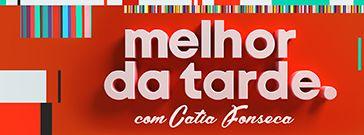 Melhor da Tarde com Catia Fonseca