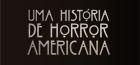 Uma História de Horror Americana