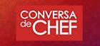 Conversa de Chef