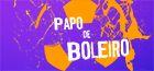 Papo De Boleiro
