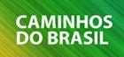 Caminhos do Brasil