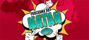 Programa do Natan / Sábado