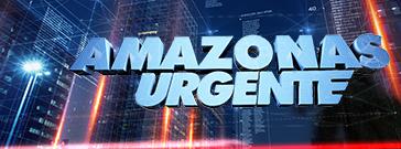 Amazonas Urgente / Segunda a Sexta