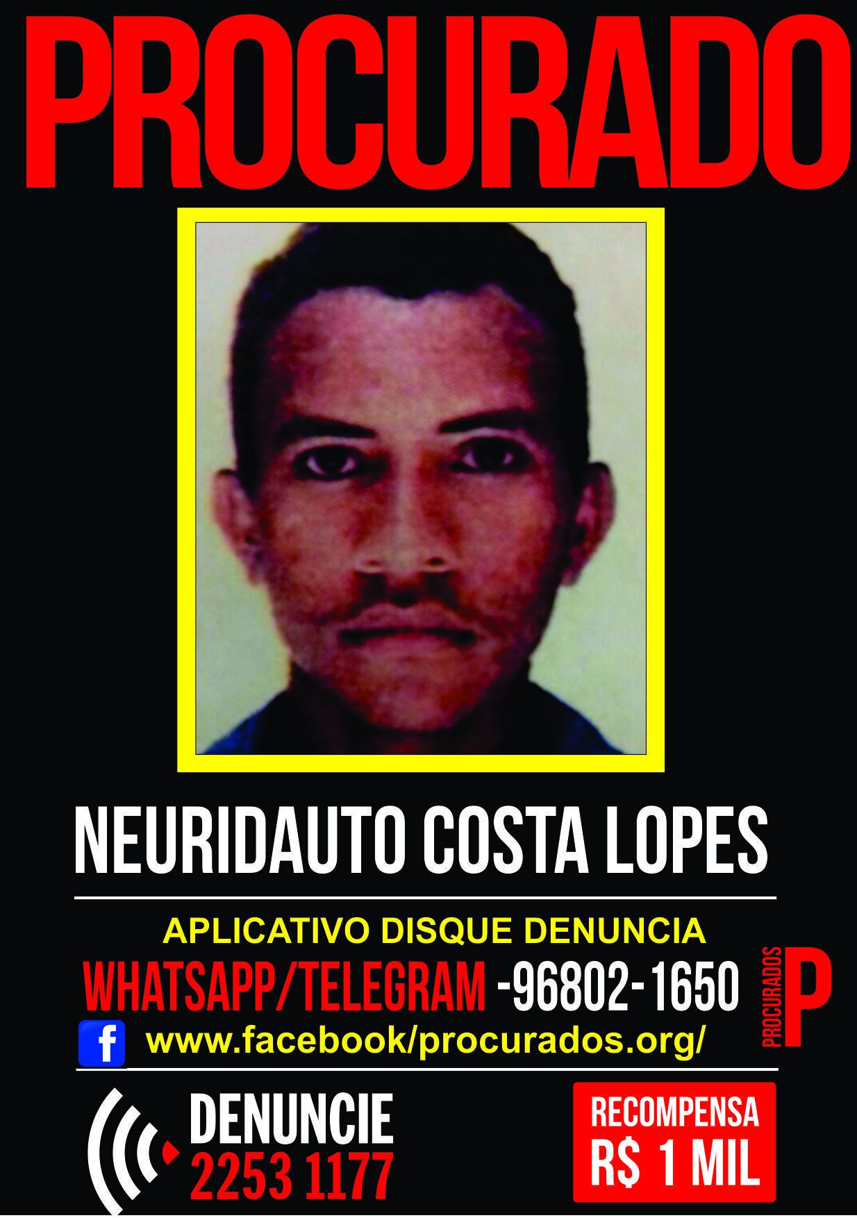 Neuridauto Costa Lopes está foragido desde janeiro. / Portal dos Procurados