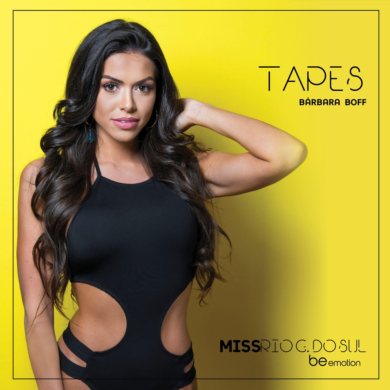 Conheça a Miss Tapes 2018, Bárbara Boff