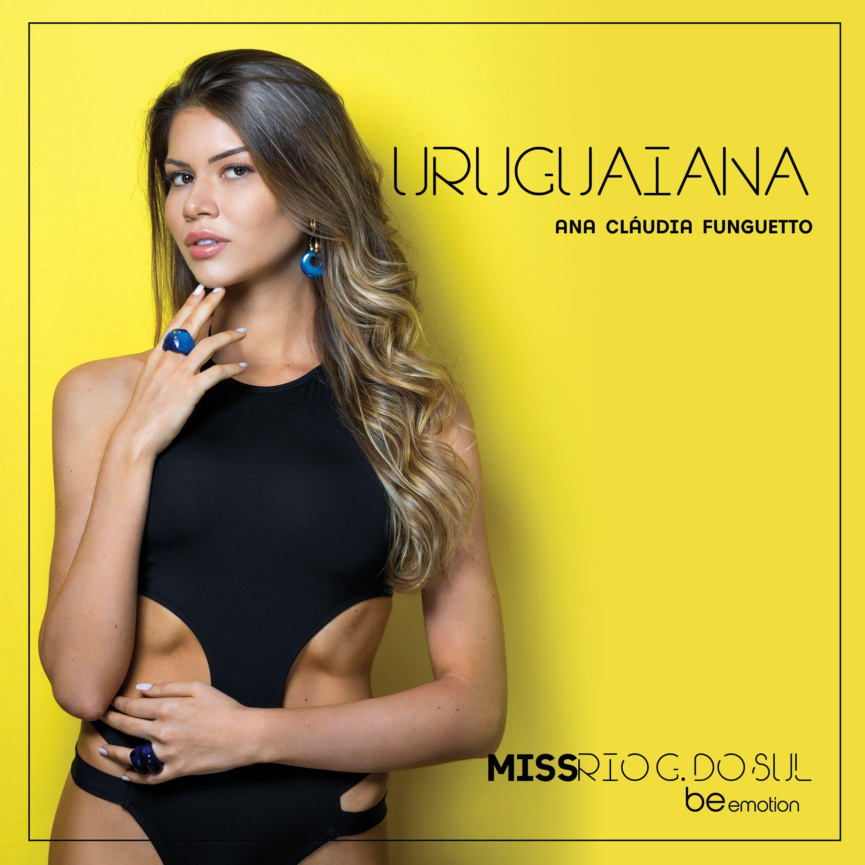 Conheça a Miss Uruguaiana 2018, Ana Cláudia Funghetto